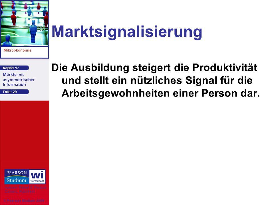 Marktsignalisierung Die Ausbildung steigert die Produktivität und stellt ein nützliches Signal für die Arbeitsgewohnheiten einer Person dar.