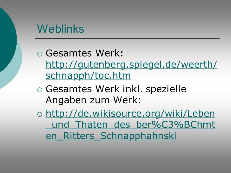Weblinks Gesamtes Werk: http://gutenberg.spiegel.de/weerth/schnapph/toc.htm. Gesamtes Werk inkl. spezielle Angaben zum Werk: