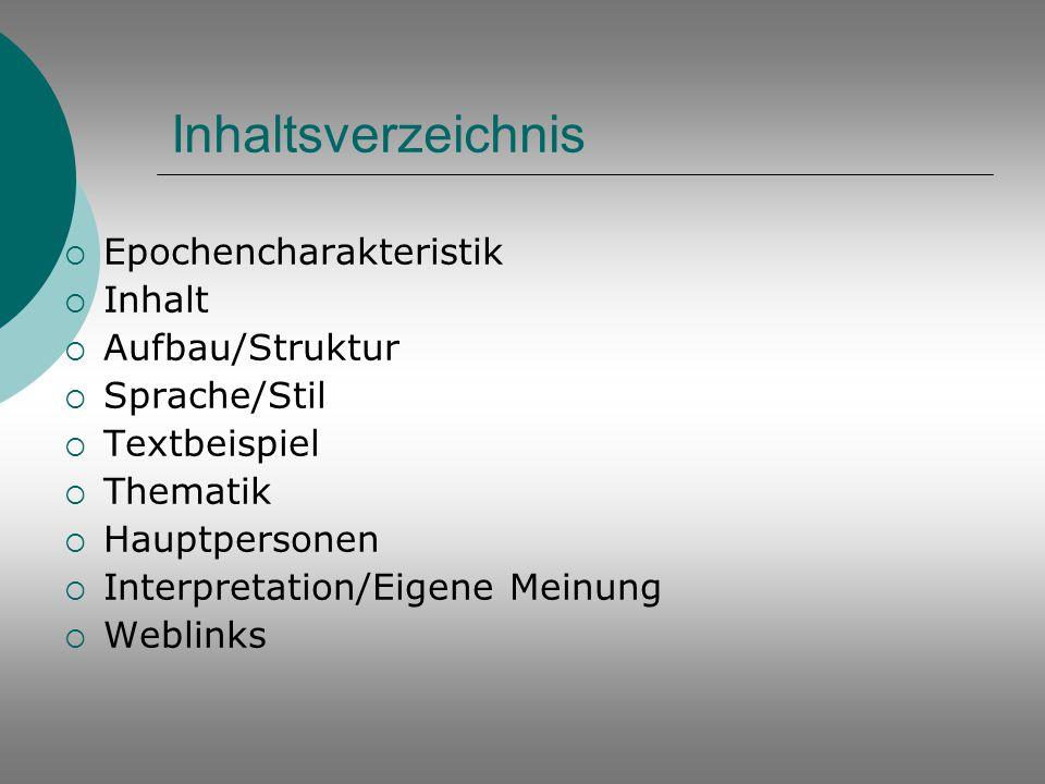 Inhaltsverzeichnis Epochencharakteristik Inhalt Aufbau/Struktur