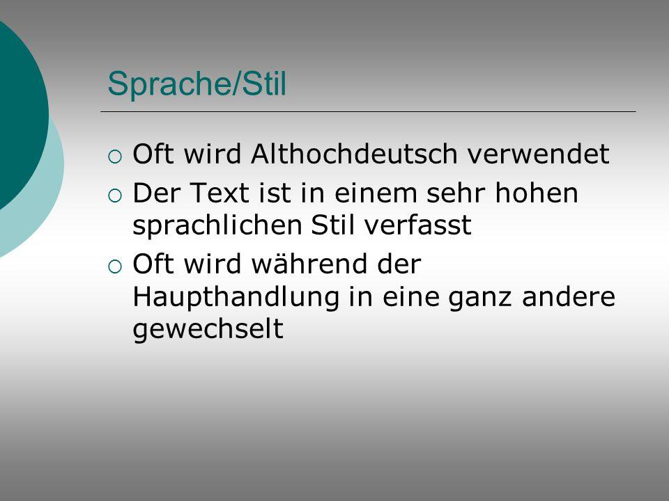 Sprache/Stil Oft wird Althochdeutsch verwendet