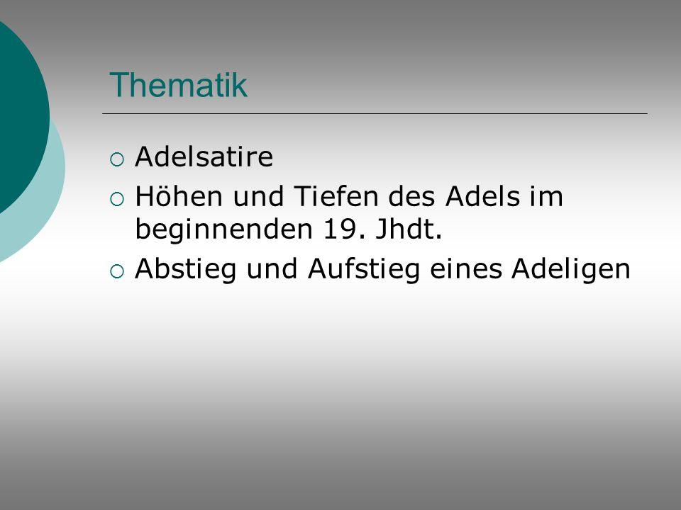 Thematik Adelsatire. Höhen und Tiefen des Adels im beginnenden 19.