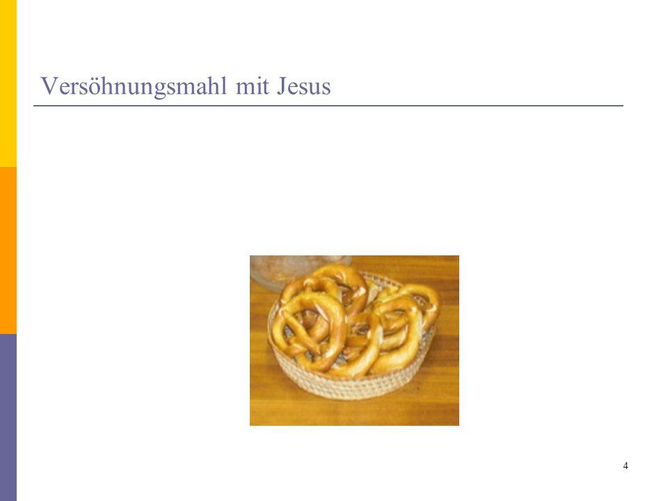 Versöhnungsmahl mit Jesus