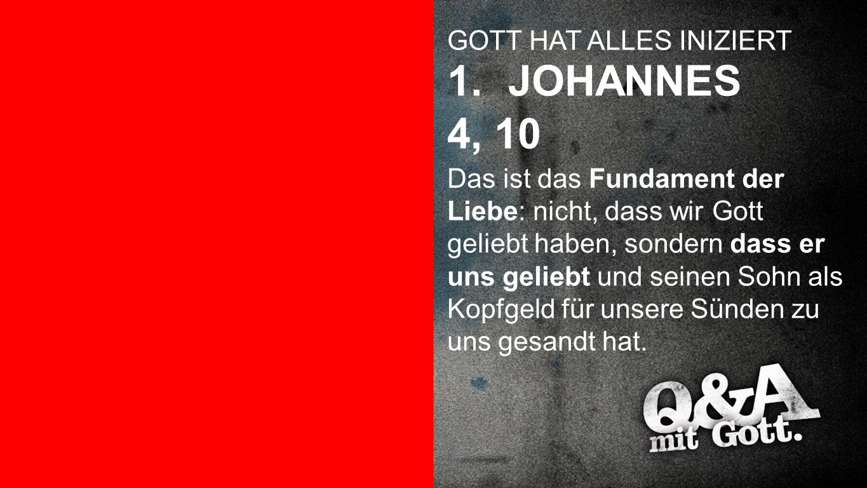 JOHANNES 4, 10 Iniziert GOTT HAT ALLES INIZIERT