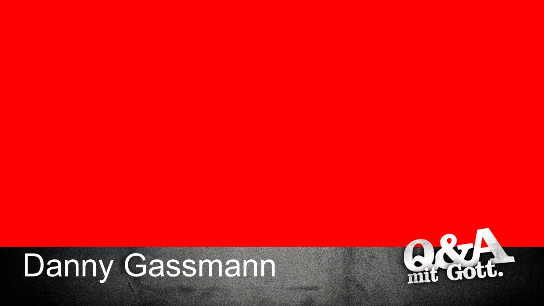 DANNY GASSMANN Danny Gassmann