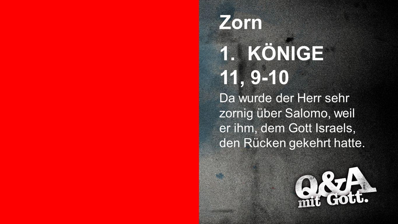 Zorn Zorn. KÖNIGE. 11, 9-10.