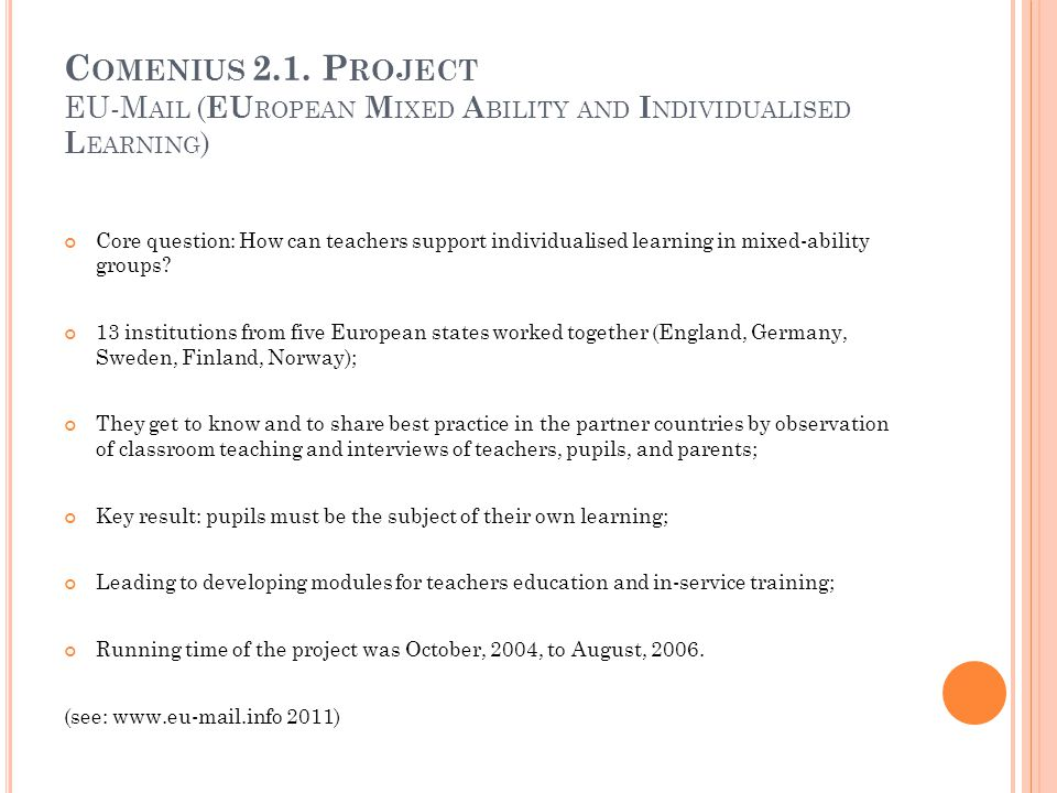 Comenius 2.1. Project EU-Mail (EUropean Mixed Ability and Individualised Learning)