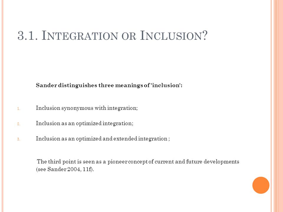 3.1. Integration or Inclusion