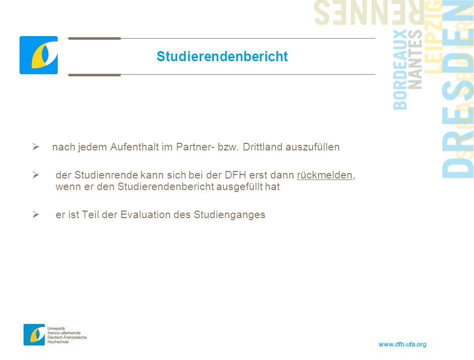 Studierendenbericht nach jedem Aufenthalt im Partner- bzw. Drittland auszufüllen.