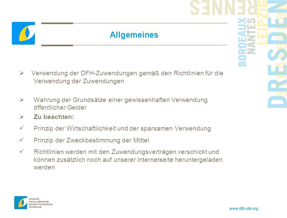 Allgemeines Verwendung der DFH-Zuwendungen gemäß den Richtlinien für die Verwendung der Zuwendungen.