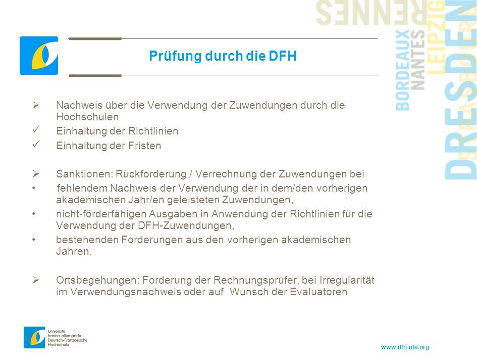 Prüfung durch die DFH Nachweis über die Verwendung der Zuwendungen durch die Hochschulen. Einhaltung der Richtlinien.