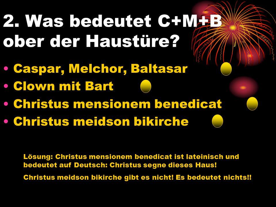 2. Was bedeutet C+M+B ober der Haustüre