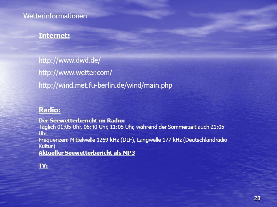 Wetterinformationen Internet: http://www.dwd.de/