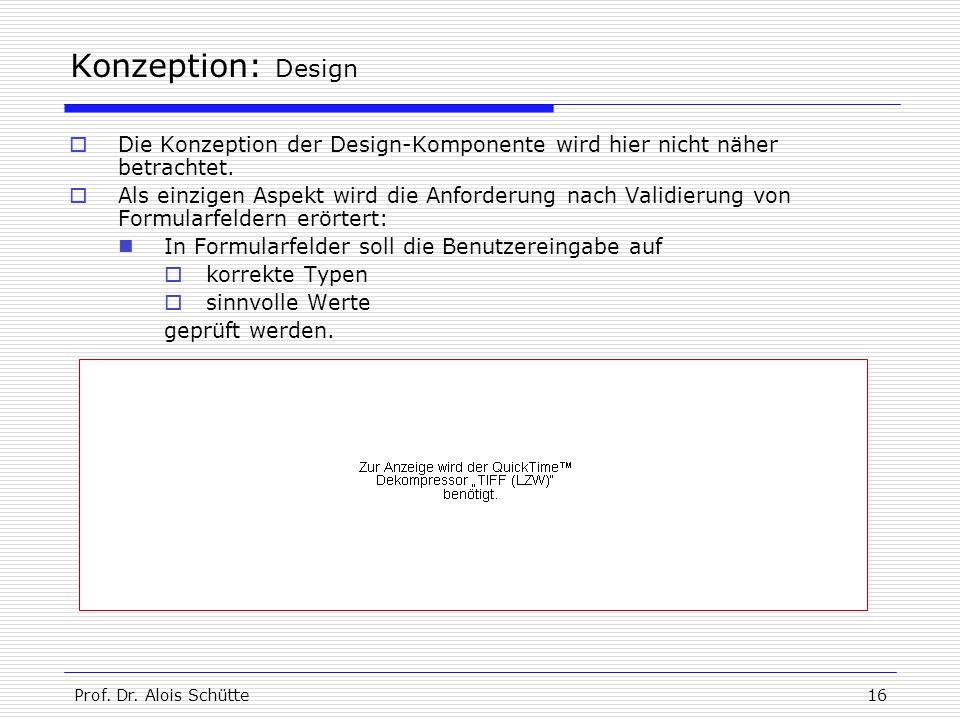 Konzeption: Design Die Konzeption der Design-Komponente wird hier nicht näher betrachtet.