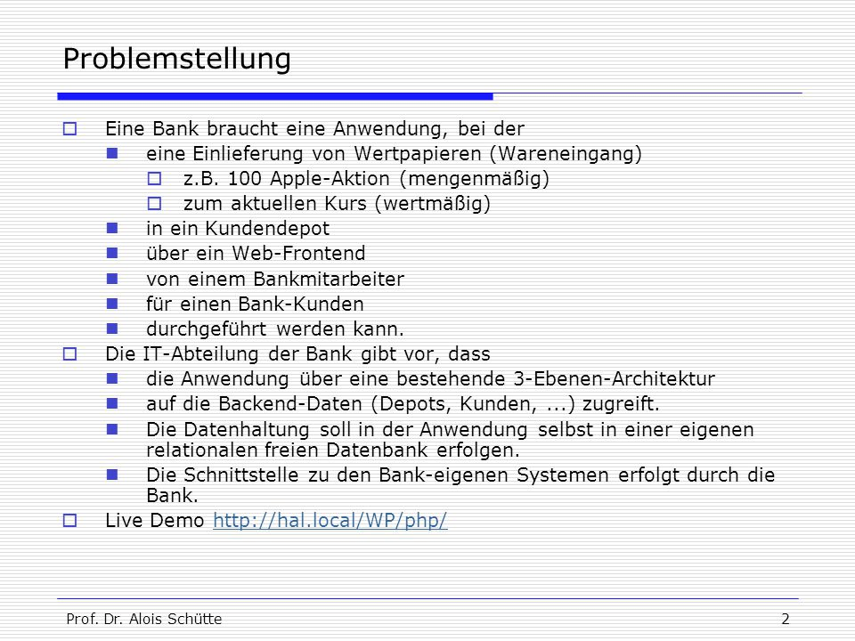 Problemstellung Eine Bank braucht eine Anwendung, bei der