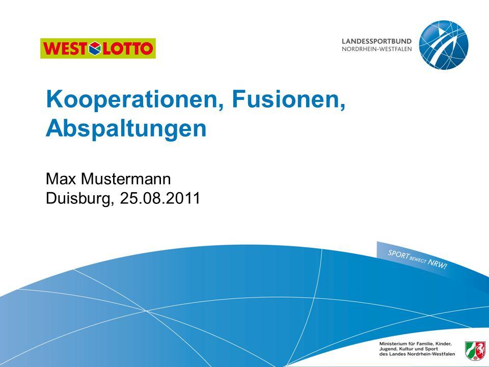 Kooperationen, Fusionen, Abspaltungen Max Mustermann Duisburg, 25. 08