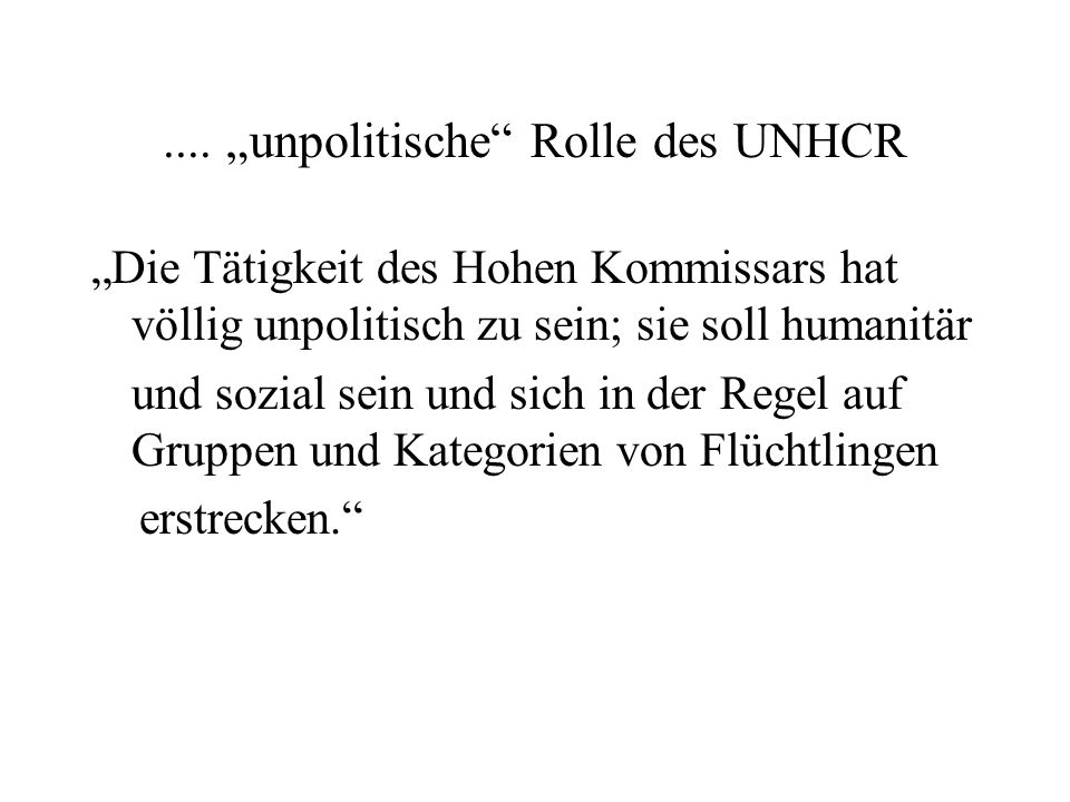 """.... """"unpolitische Rolle des UNHCR"""