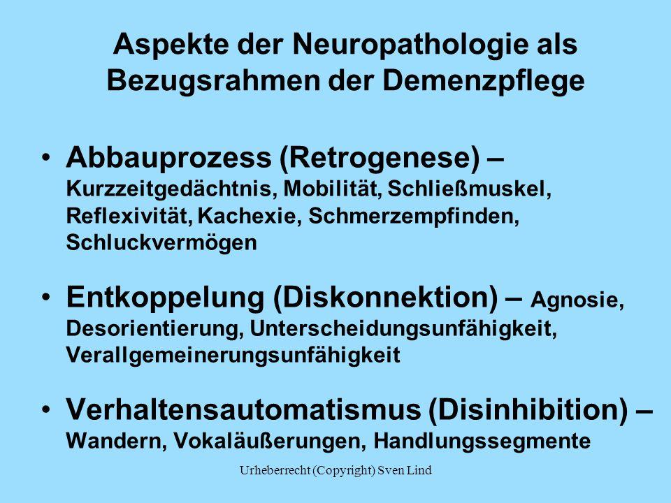 Aspekte der Neuropathologie als Bezugsrahmen der Demenzpflege