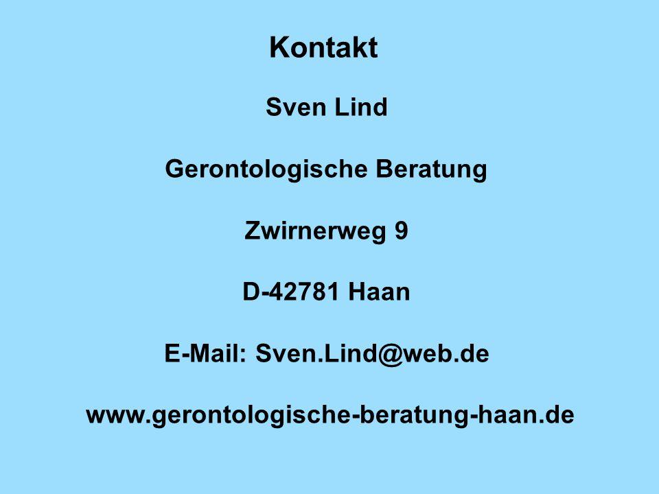 Kontakt Sven Lind Gerontologische Beratung Zwirnerweg 9 D-42781 Haan E-Mail: Sven.Lind@web.de www.gerontologische-beratung-haan.de.