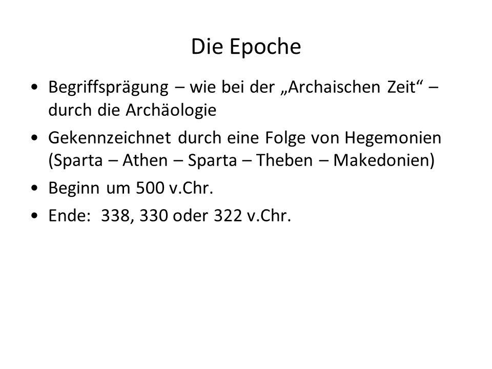 """Die Epoche Begriffsprägung – wie bei der """"Archaischen Zeit – durch die Archäologie."""