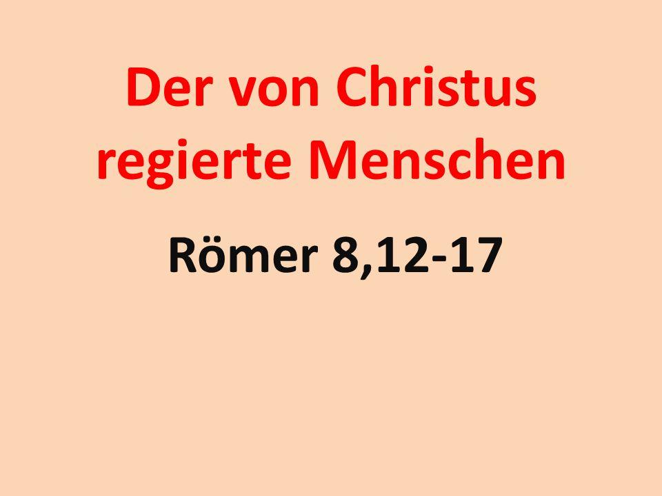 Der von Christus regierte Menschen