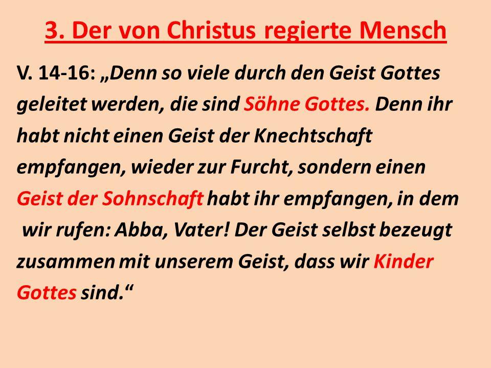 3. Der von Christus regierte Mensch