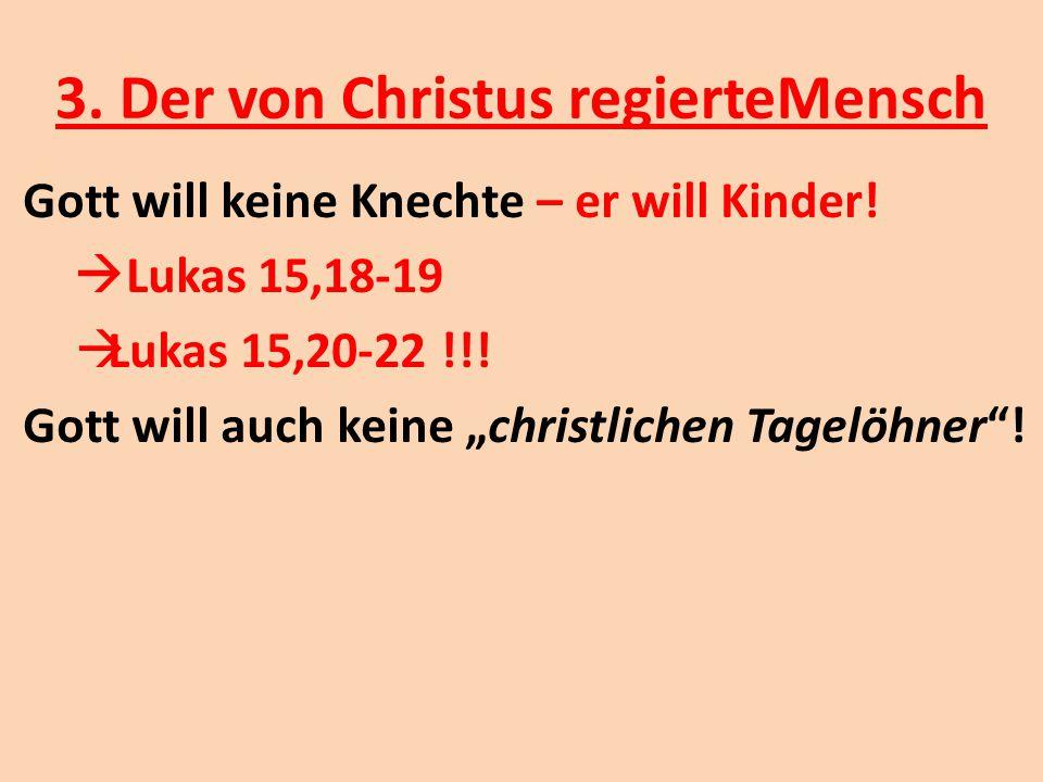 3. Der von Christus regierteMensch