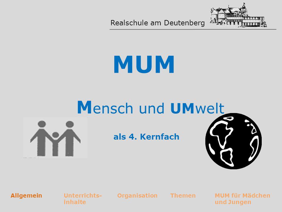 MUM Mensch und UMwelt als 4. Kernfach Realschule am Deutenberg