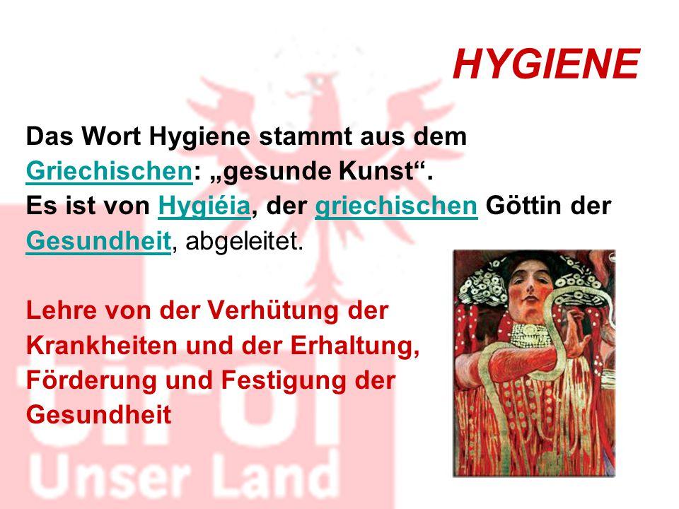 """HYGIENE Das Wort Hygiene stammt aus dem Griechischen: """"gesunde Kunst ."""