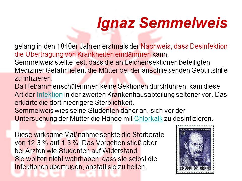 Ignaz Semmelweis gelang in den 1840er Jahren erstmals der Nachweis, dass Desinfektion. die Übertragung von Krankheiten eindämmen kann.