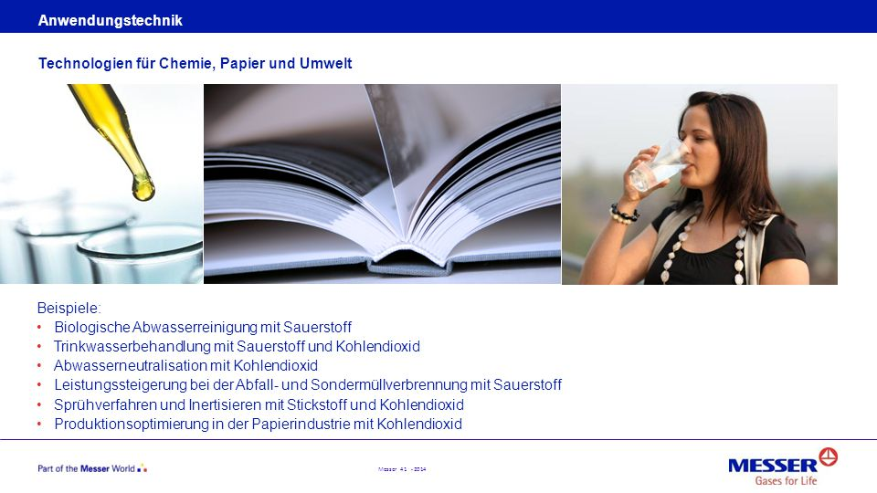 Anwendungstechnik Technologien für Chemie, Papier und Umwelt. Beispiele: Biologische Abwasserreinigung mit Sauerstoff.