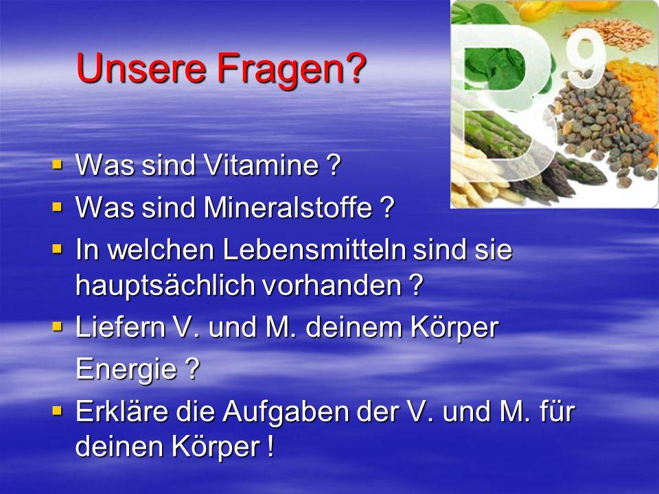 Unsere Fragen Was sind Vitamine Was sind Mineralstoffe