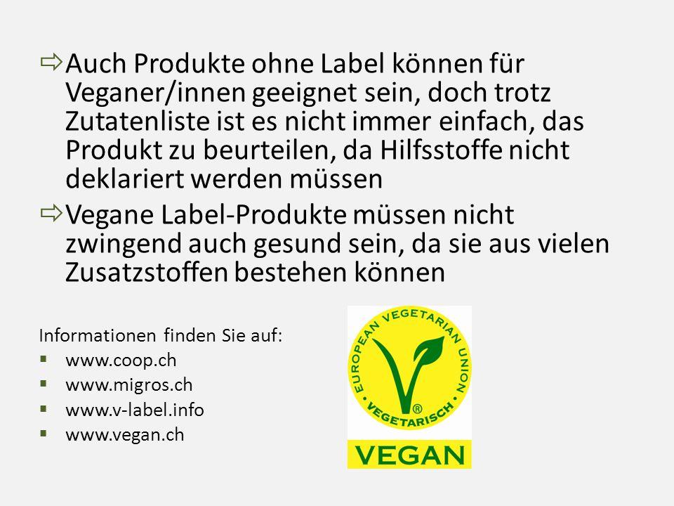 Auch Produkte ohne Label können für Veganer/innen geeignet sein, doch trotz Zutatenliste ist es nicht immer einfach, das Produkt zu beurteilen, da Hilfsstoffe nicht deklariert werden müssen