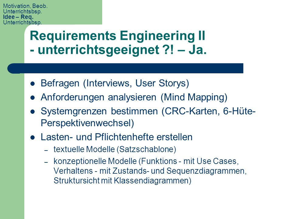 Requirements Engineering II - unterrichtsgeeignet ! – Ja.