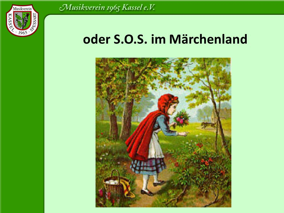 oder S.O.S. im Märchenland