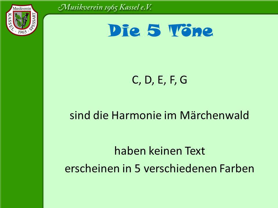 Die 5 Töne C, D, E, F, G sind die Harmonie im Märchenwald