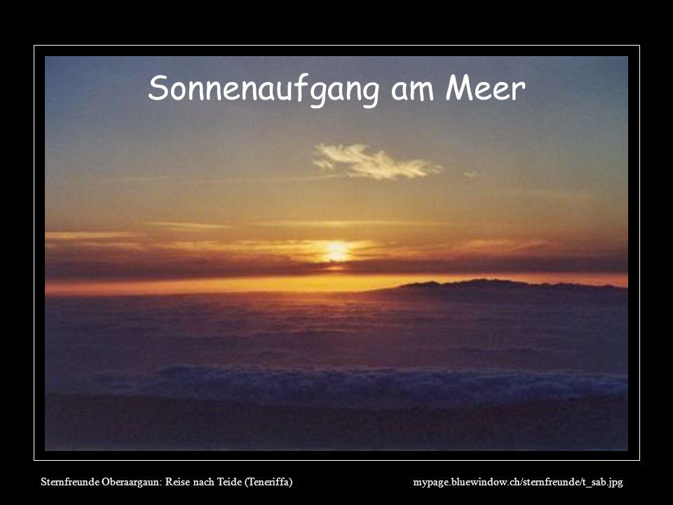 Sonnenaufgang am Meer Was wir sehen: Die Sonne bewegt sich!!!! http://mypage.bluewindow.ch/sternfreunde/t_sab.jpg.