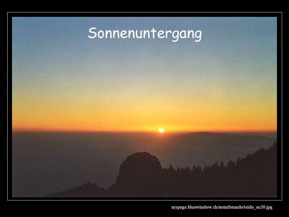 Sonnenuntergang Zwischen Sonnenaufgang und Sonneuntergang wandert die Sonne über den Himmel!! So regelmäßig, dass wir daraus Uhren machen!!!