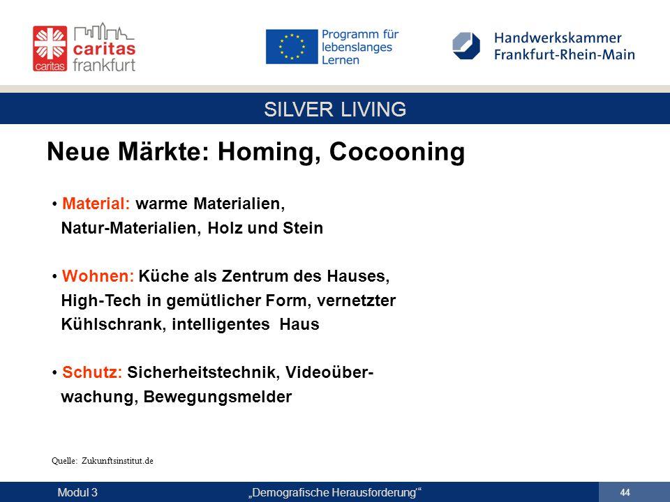 Neue Märkte: Homing, Cocooning