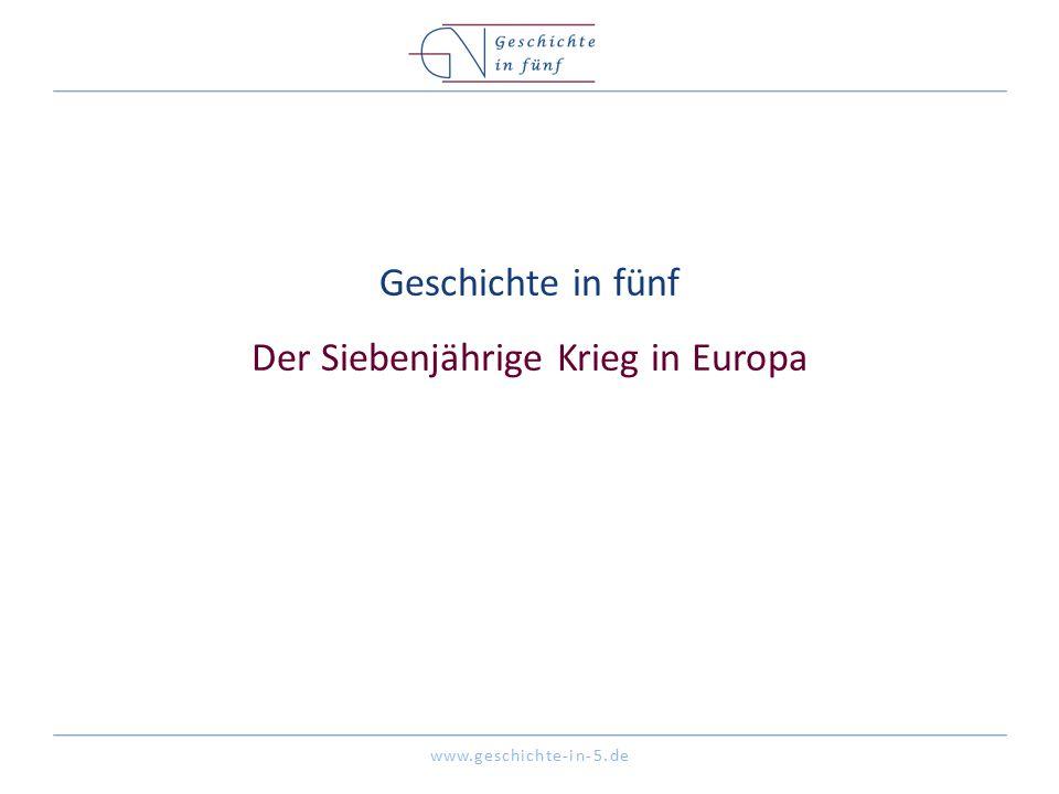 Geschichte in fünf Der Siebenjährige Krieg in Europa