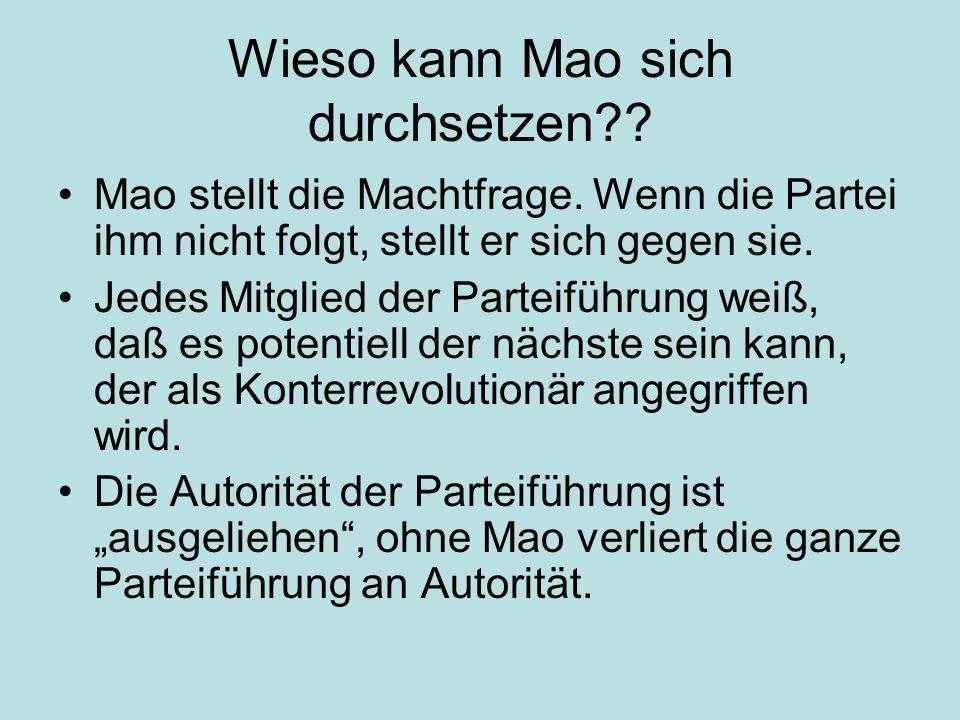 Wieso kann Mao sich durchsetzen