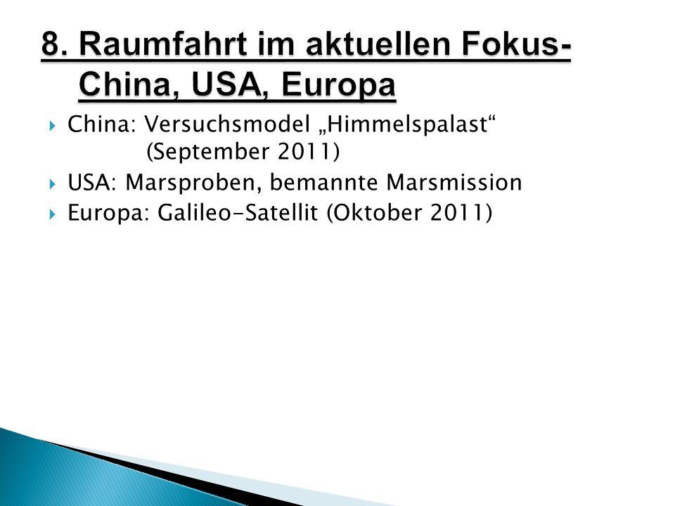 8. Raumfahrt im aktuellen Fokus- China, USA, Europa