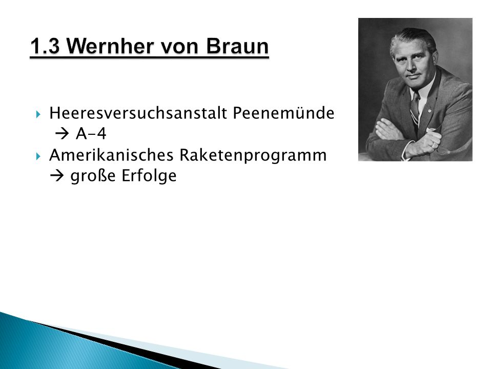 1.3 Wernher von Braun Heeresversuchsanstalt Peenemünde  A-4
