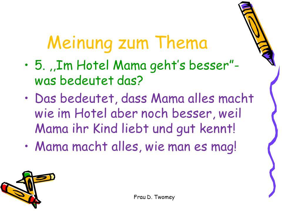 Meinung zum Thema 5. ,,Im Hotel Mama geht's besser - was bedeutet das