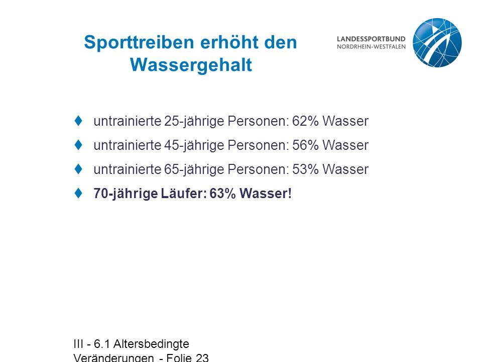 Sporttreiben erhöht den Wassergehalt