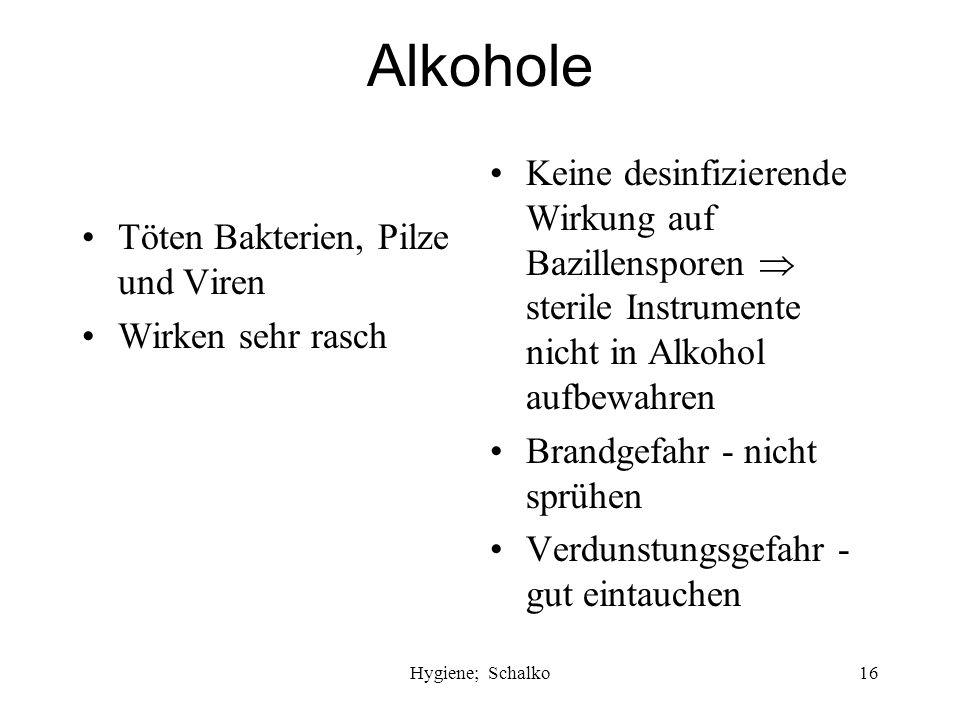 Alkohole Keine desinfizierende Wirkung auf Bazillensporen  sterile Instrumente nicht in Alkohol aufbewahren.