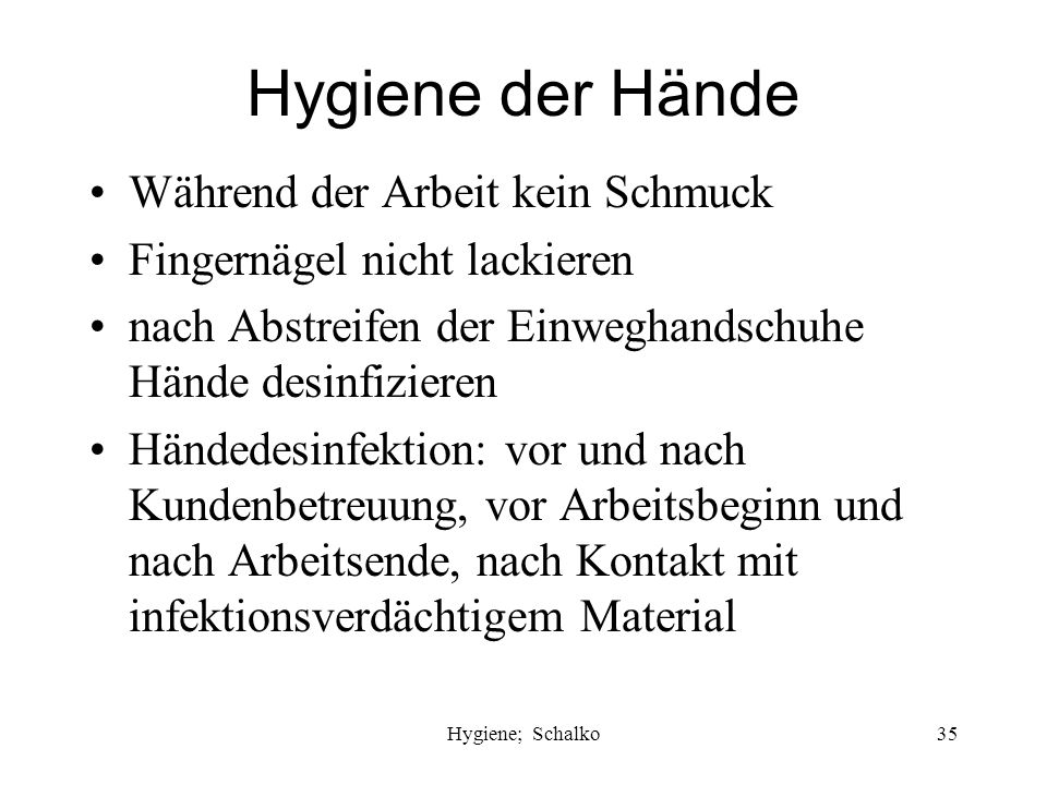 Hygiene der Hände Während der Arbeit kein Schmuck