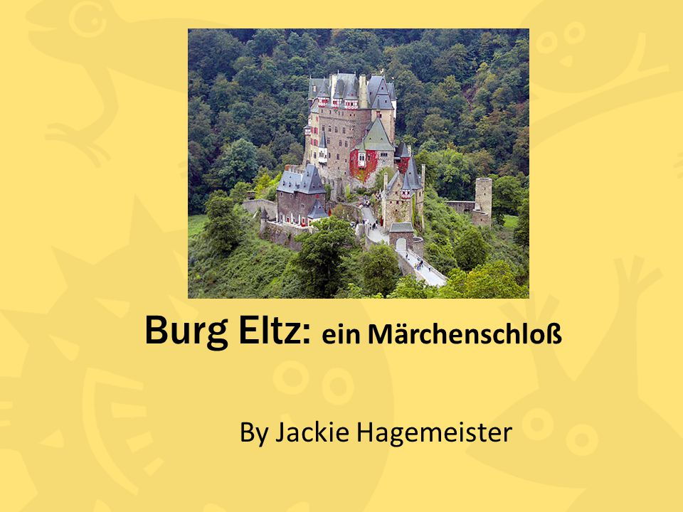 Burg Eltz: ein Märchenschloß