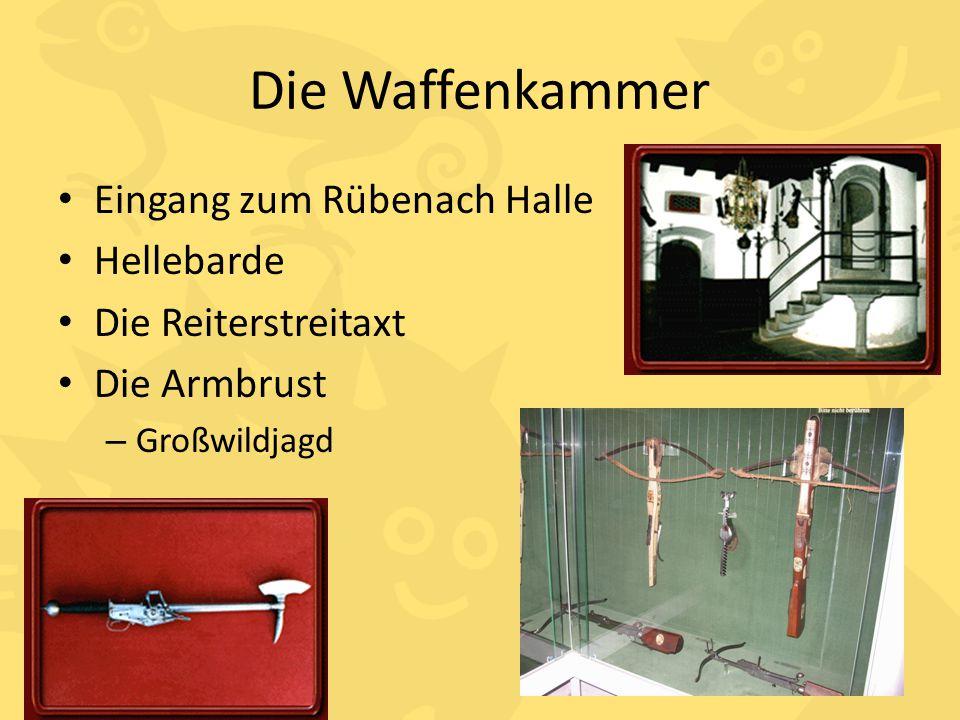 Die Waffenkammer Eingang zum Rübenach Halle Hellebarde