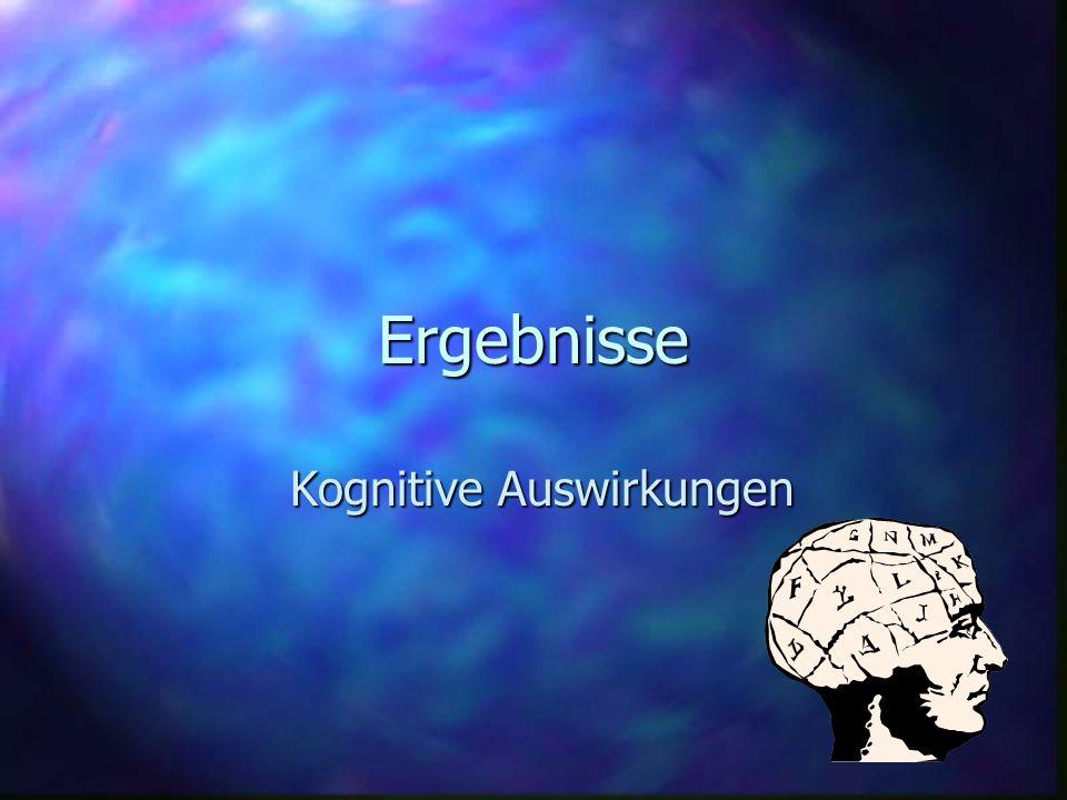 Kognitive Auswirkungen