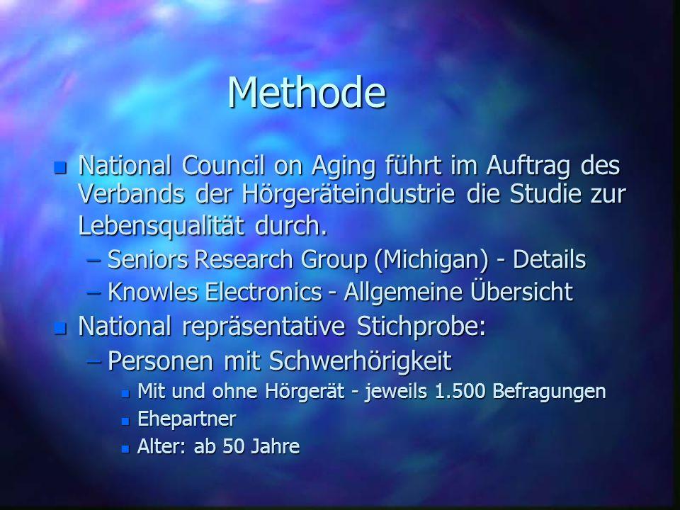 MethodeNational Council on Aging führt im Auftrag des Verbands der Hörgeräteindustrie die Studie zur Lebensqualität durch.